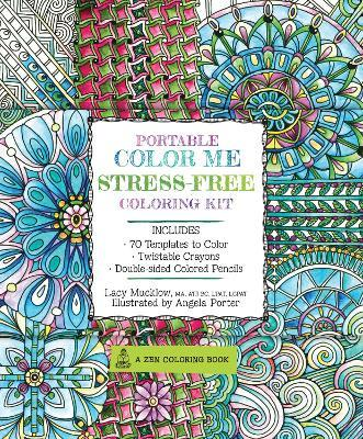 Portable Color Me Stress-Free Coloring Kit : Lacy Mucklow ...
