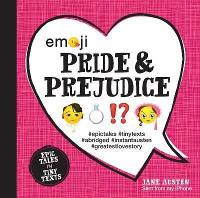 Emoji Pride and Prejudice : Epic Tales in Tiny Texts