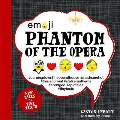 Emoji Phantom of the Opera : Epic Tales in Tiny Texts