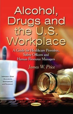 Alcohol, Drugs & the U.S. Workplace