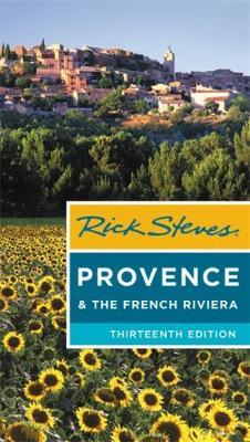 Rick Steves Provence & the French Riviera (Thirteenth Edition)