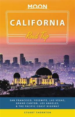 Moon California Road Trip (Third Edition) : San Francisco, Yosemite, Las Vegas, Grand Canyon, Los Angeles & the Pacific Coast