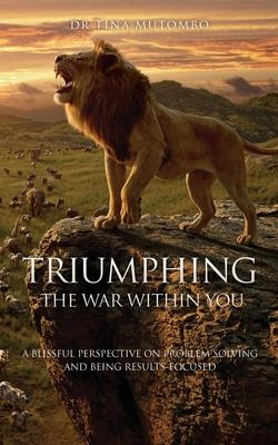 Triumphing the War Within You