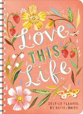 Love This Life on-the-Go Weekly Planner 2018