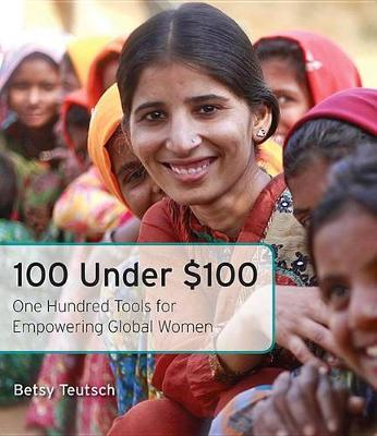 100 Under $100 : One Hundred Tools for Empowering Global Women