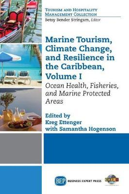 Marine Tourism, Climate Change, and Resiliency in the Caribbean, Volume I  Ocean Health, Fisheries, and Marine Protected Areas