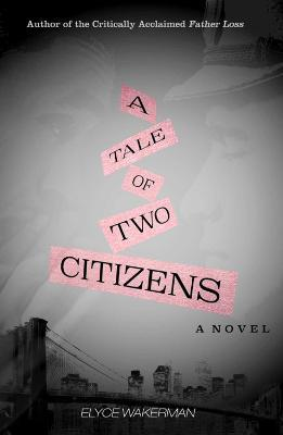 A Tale of Two Citizens  A Novel