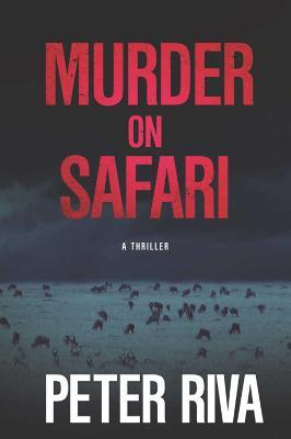 Murder on Safari  A Thriller