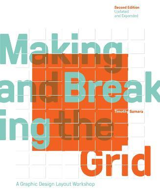 Making and Breaking the Grid, Second Edition, Updated and Expanded : A Graphic Design Layout Workshop