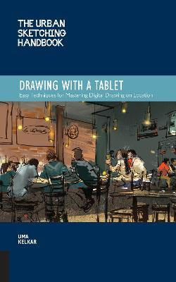 Urban Sketching Handbook: Drawing with a Tablet