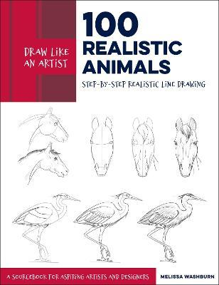 Draw Like an Artist: 100 Realistic Animals