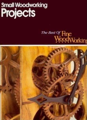 Small Woodworking Projects Fine Woodworking 9781631861314
