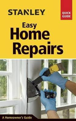 Stanley Easy Home Repairs : David Toht : 9781631861642
