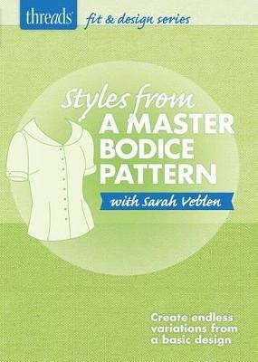 Styles from a Master Bodice Pattern