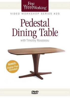 Fine Woodworking Video Workshop Series Pedestal Dining Table