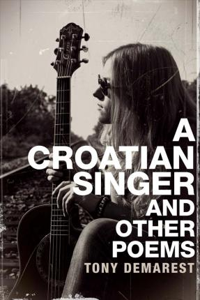 A Croatian Singer and Other Poems