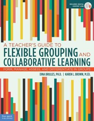 A Teacher's Guide to Flexible Grouping and Collaborative Learning