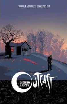 Outcast by Kirkman & Azaceta Volume 1 : A Darkness Surrounds Him