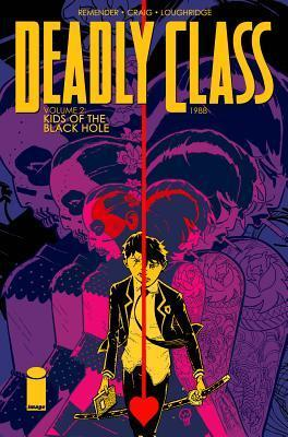 Deadly Class Volume 2: Kids of the Black Hole Cover Image