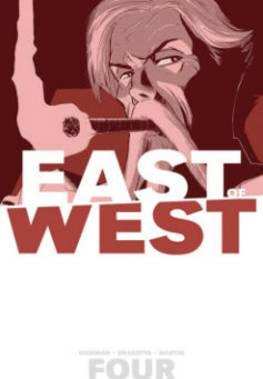East of West Volume 4: Who Wants War?