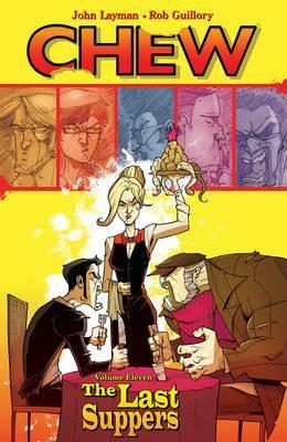 Chew: Volume 11 : The Last Suppers
