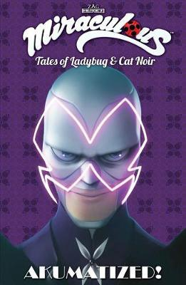 Miraculous: Tales of Ladybug and Cat Noir: Akumatized