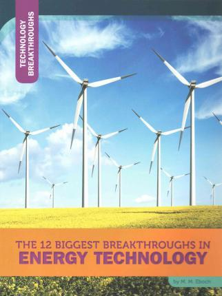 The 12 Biggest Breakthroughs in Energy Technology