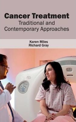 Cancer Treatment  Traditional and Contemporary Approaches