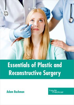 Essentials of Plastic and Reconstructive Surgery