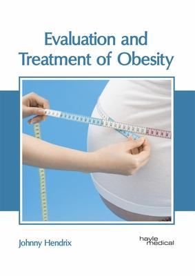 Evaluation and Treatment of Obesity