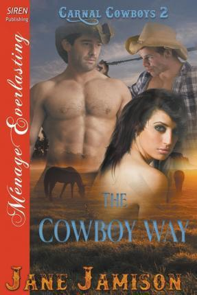 The Cowboy Way [Carnal Cowboys 2] (Siren Publishing Menage Everlasting)