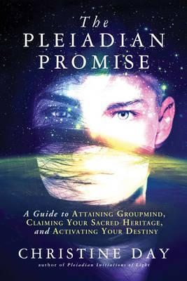 The Pleiadian Promise : Christine Day : 9781632650573