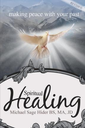 Spiritual Healing  Making Peace with Your Past