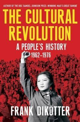 The Cultural Revolution : A People's History, 1962--1976