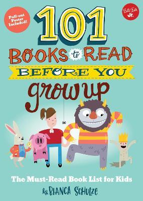 101 Books To Read Before You Grow Up Bianca Schulze 9781633221697