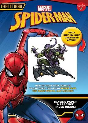 Learn To Draw Marvel Spider Man Walter Foster Jr Creative Team