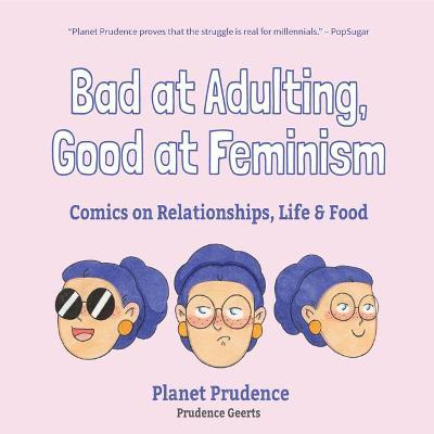 Bad at Adulting, Good at Feminism : Comics on Relationships, Life and Food