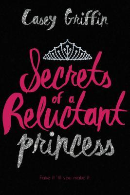 Secrets of a Reluctant Princess