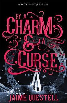By a Charm and a Curse