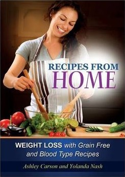 Recipes from Home : Weight Loss with Grain Free and Blood Type Recipes
