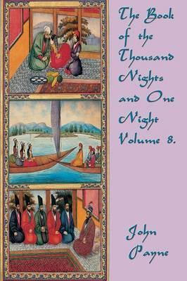 The Book of the Thousand Nights and One Night Volume 8.