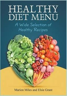 Healthy Diet Menu : A Wide Selection of Healthy Recipes