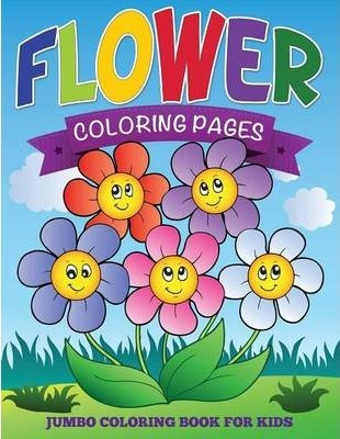 Flower Coloring Pages (Jumbo Coloring Book for Kids) : Speedy ...