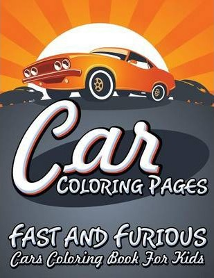 Car Coloring Pages Fast And Furious Cars Book For Kids