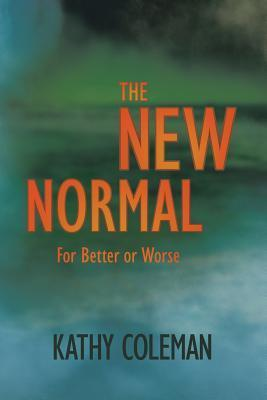 The New Normal : For Better or Worse
