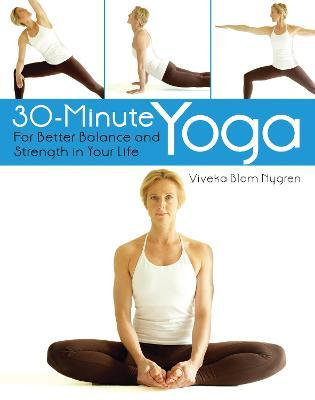 30-Minute Yoga : For Better Balance and Strength in Your Life
