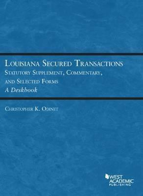 Louisiana Secured Transactions Statutory Supplement, Commentary, and Selected Forms - A Deskbook