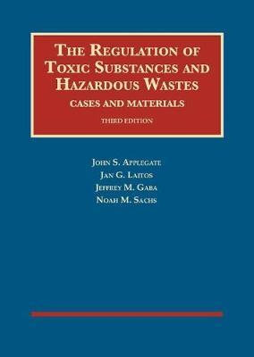 The Regulation of Toxic Substances and Hazardous Wastes, Cases and Materials