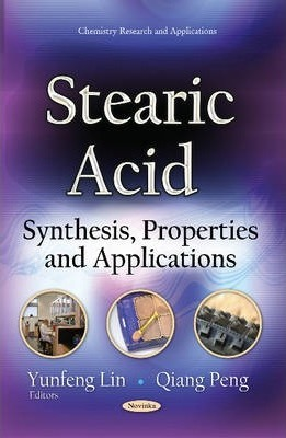 Stearic Acid: Synthesis, Properties and Applications