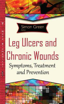 Leg Ulcers & Chronic Wounds : Symptoms, Treatment & Prevention